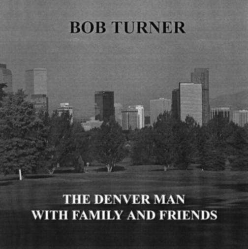 Bob Turmer: Denver Man CD