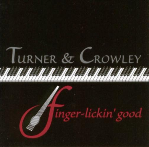 Turner & Crowley: Finger Lickin Good CD