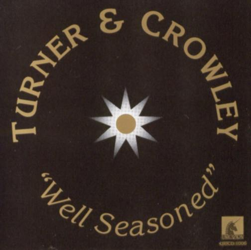 Turner & Crowley: Well Seasoned CD