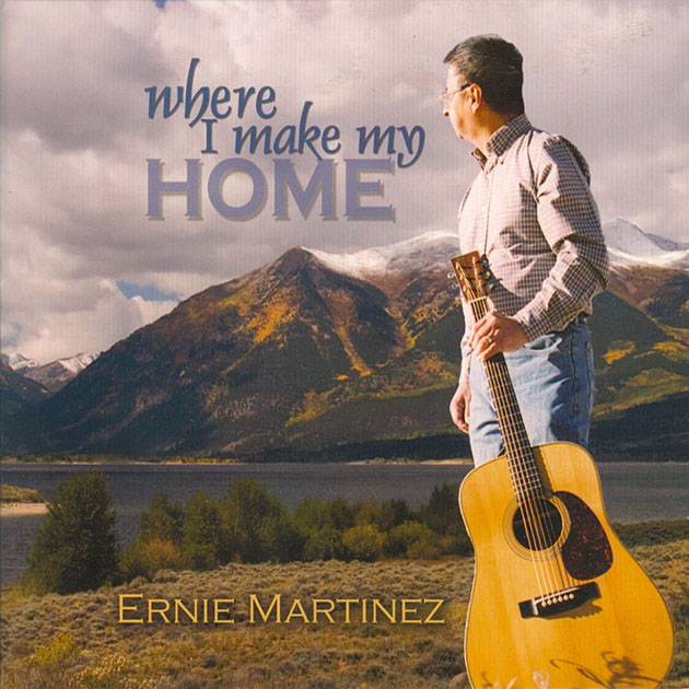 Ernie Martinez: Where I Make My Home CD