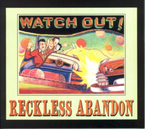 Reckless Abandon: Watch Out! CD