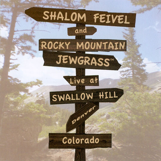 Shalom Feivel and Rocky Mountain Jewgrass Live at Swallow Hill CD