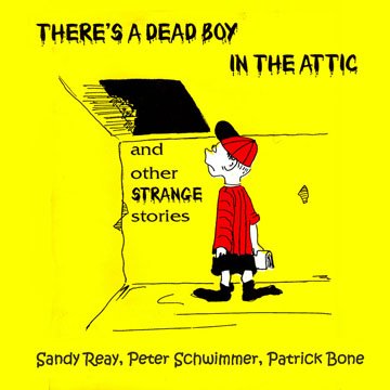 Sandy Reay: There's a Dead Boy in the Attic tape and book